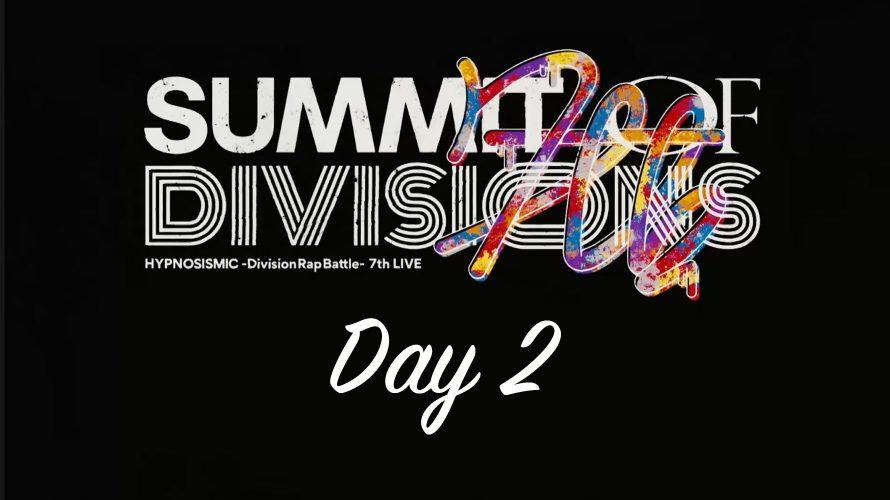 ヒプノシスマイク 7th LIVE《SUMMIT OF DIVISIONS》セットリスト Day2